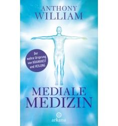 Mediale Medizin von Anthony William gebundene Ausgabe